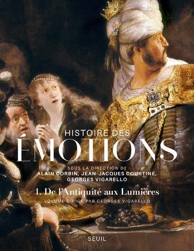 Histoire des émotions  v.1 , De l'Antiquité aux Lumières