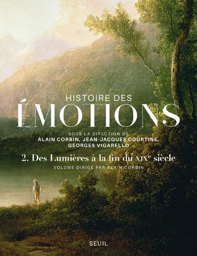 Histoire des émotions  v.2 , Des Lumières à la fin du XIXe siècle