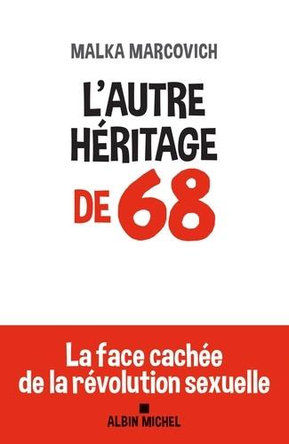 L' autre héritage de 68  : la face cachée de la révolution sexuelle