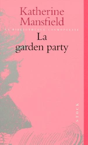La garden party : et autres histoires