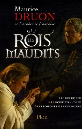 Les Rois maudits (1) : Le Roi de fer ; La Reine étranglée ; Les poisons de la couronne