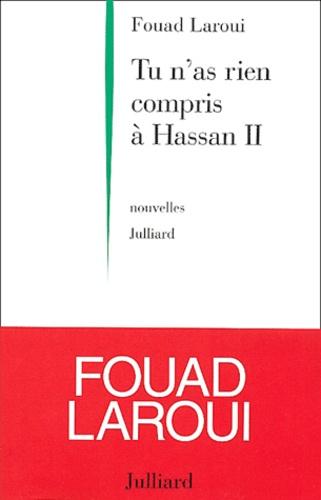 Tu n'as rien compris à Hassan II : nouvelles