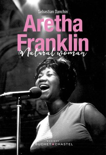 Aretha Franklin  : portrait d'une