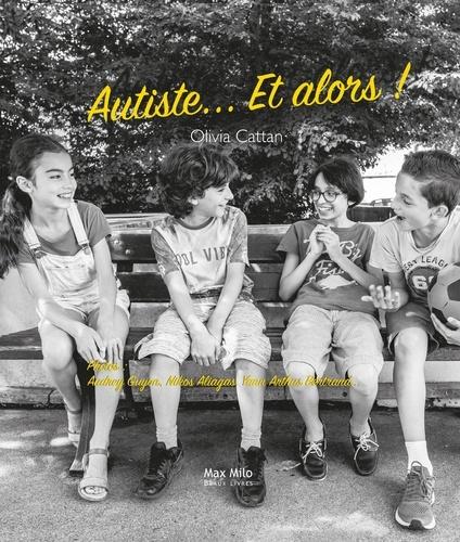 Autiste... et alors !