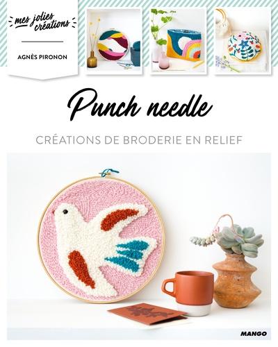 Punch needle  : créations de broderie en relief