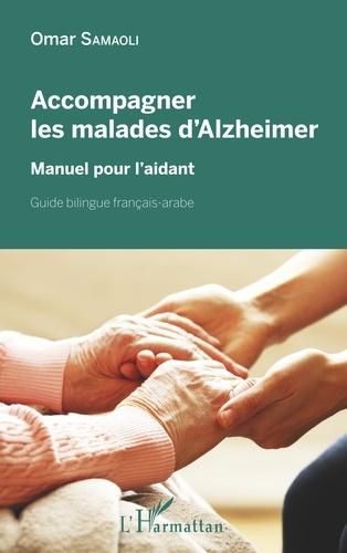 Accompagner les malades d'Alzheimer  : manuel pour l'aidant
