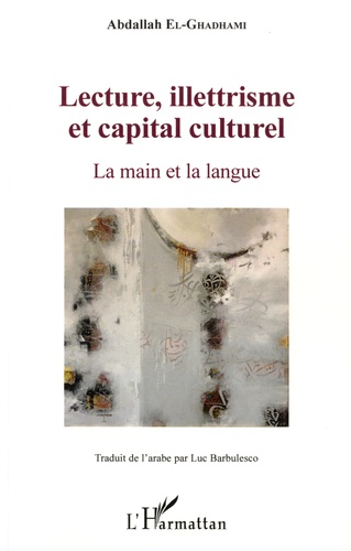 Lecture, illettrisme et capital culturel  : la main et la langue