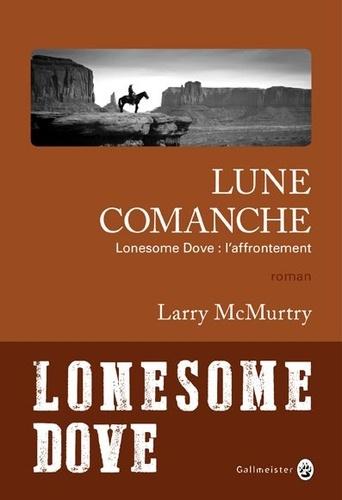 Lune comanche / Larry McMurtry   McMurtry, Larry (1936-....). Auteur