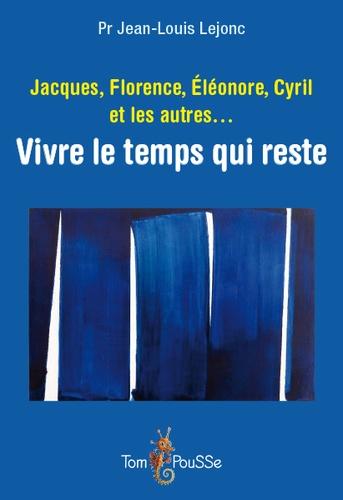 Jacques, Florence, Eléonore, Cyril et les autres...  : récits