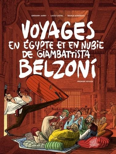 Voyages en Egypte et en Nubie de Giambattista Belzoni  v.1 , Premier voyage