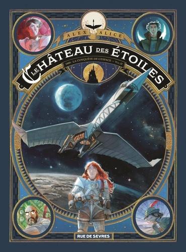 Le château des étoiles : 1869, la conquête de l'espace Vol.II / Alex Alice | Alice, Alex. Auteur