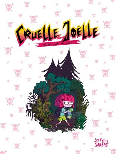 Cruelle Joëlle  : intégrale