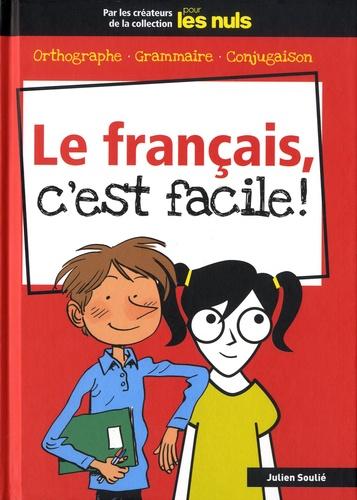 Le  français, c'est facile !  : orthographe, grammaire, conjugaison