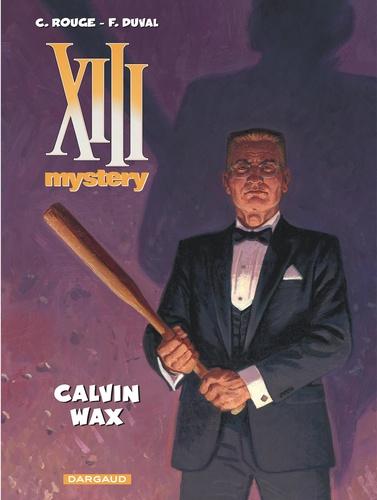 Calvin Wax / Fred Duval   Duval, Fred - Scénariste. Auteur