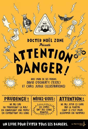 Attention danger !  : par le Docteur Noël Zone