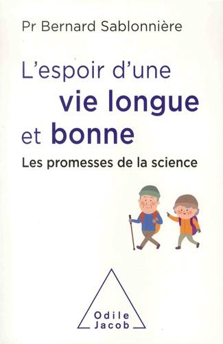 L' espoir d'une vie longue et bonne  : les promesses de la science