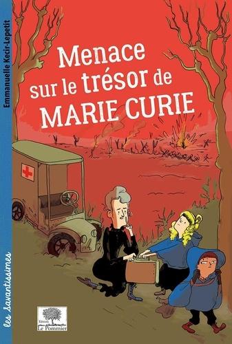 Menace sur le trésor de Marie Curie