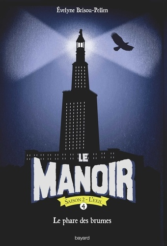 Le  manoir  v.4  : l'exil , Le  phare des brumes