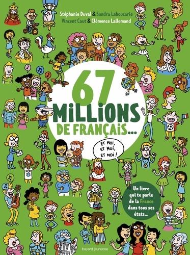67 millions de Français... et moi, et moi, et moi !  : un livre qui te parle de la France dans tous ses états...