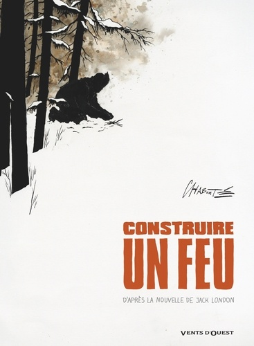 Construire un feu / Chabouté | Chabouté, Christophe - scénariste, ill.. Auteur