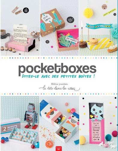 Pocketboxes : dites-le avec des petites boîtes ! / Hélène Jourdain | Jourdain, Hélène. Auteur