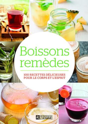 Boissons remèdes  : 100 recettes délicieuses pour le corps et l'esprit