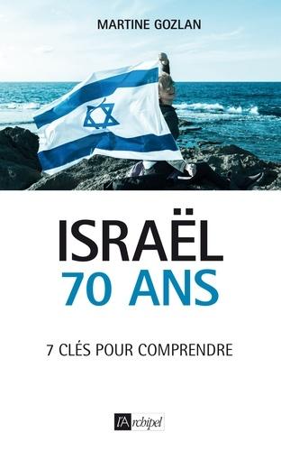 Israël, 70 ans  : 7 clés pour comprendre