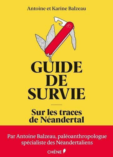 Guide de survie  : sur les traces de Néandertal