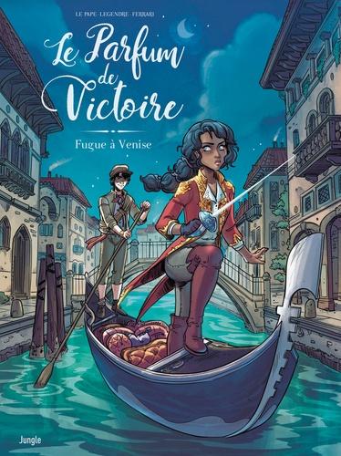Le  parfum de Victoire  : fugue à Venise