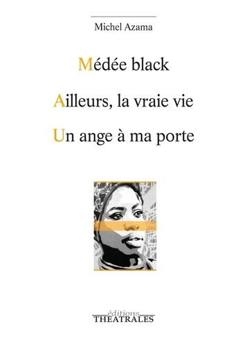 Vignette du document Médée black ; Ailleurs ; Un ange à ma porte
