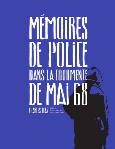Mémoires de police  : archives de la préfecture de police de Paris