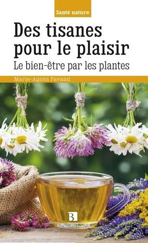 Des tisanes pour le plaisir  : le bien-être par les plantes