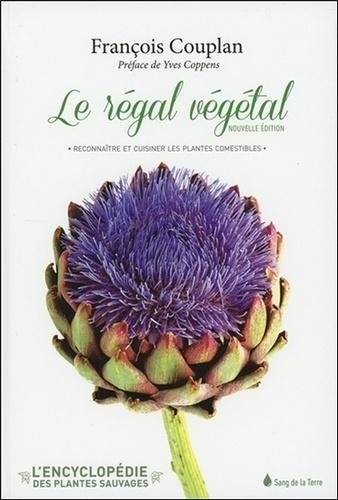 Le régal végétal  : reconnaître et cuisiner les plantes comestibles