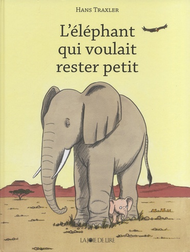 L'éléphant qui voulait rester petit !