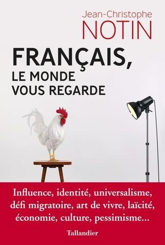 Français, le monde nous regarde