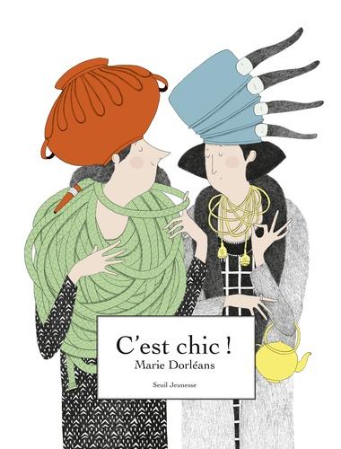 C'est chic ! / Marie Dorléans | Dorléans, Marie. Auteur