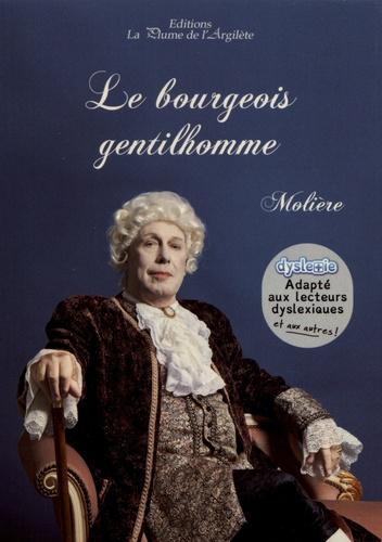 Le bourgeois gentilhomme [ADAPTE AUX DYS / Molière   Molière