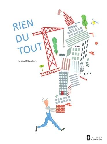 Rien du tout / Julien Billaudeau | Billaudeau, Julien. Auteur